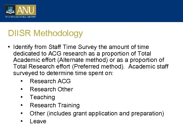 DIISR Methodology • Identify from Staff Time Survey the amount of time dedicated to