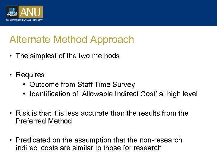 Alternate Method Approach • The simplest of the two methods • Requires: • Outcome
