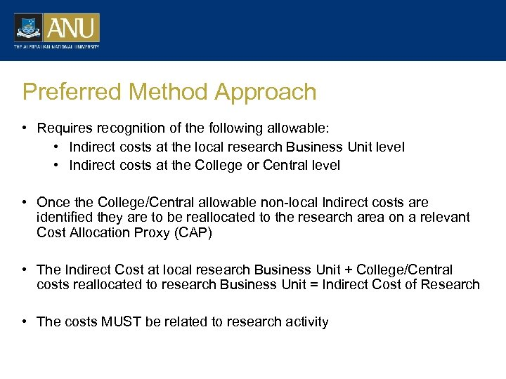 Preferred Method Approach • Requires recognition of the following allowable: • Indirect costs at