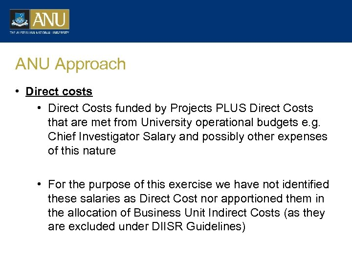 ANU Approach • Direct costs • Direct Costs funded by Projects PLUS Direct Costs