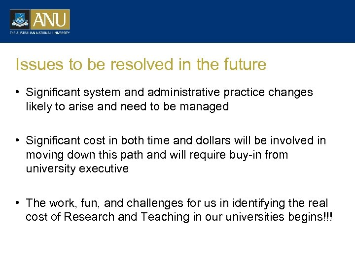 Issues to be resolved in the future • Significant system and administrative practice changes