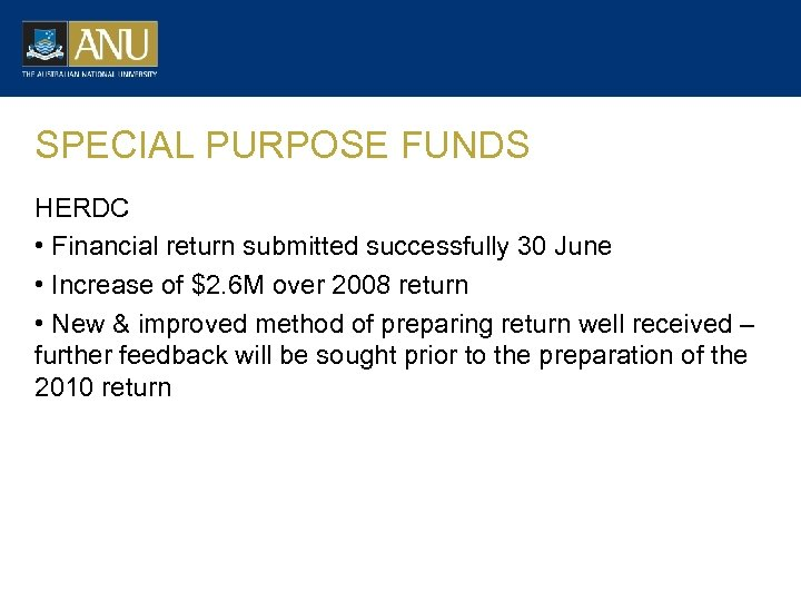 SPECIAL PURPOSE FUNDS HERDC • Financial return submitted successfully 30 June • Increase of