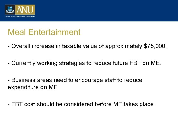 Meal Entertainment - Overall increase in taxable value of approximately $75, 000. - Currently