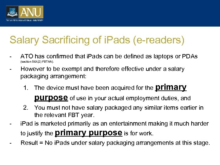 Salary Sacrificing of i. Pads (e-readers) - ATO has confirmed that i. Pads can