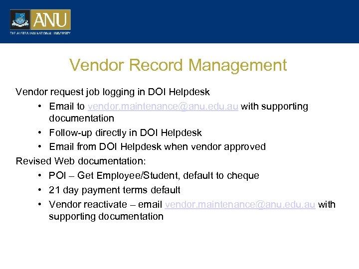 Vendor Record Management Vendor request job logging in DOI Helpdesk • Email to vendor.