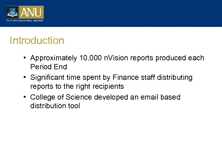 Introduction • Approximately 10, 000 n. Vision reports produced each Period End • Significant