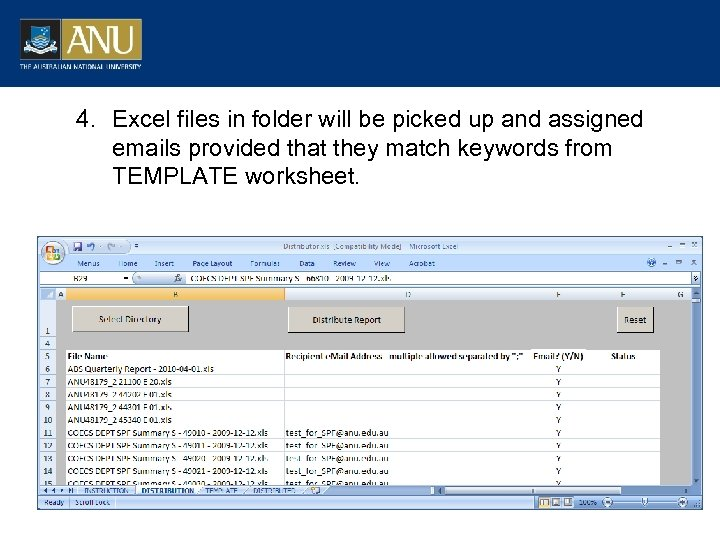 4. Excel files in folder will be picked up and assigned emails provided that