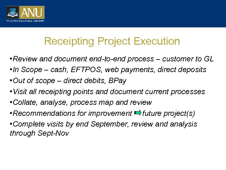 Receipting Project Execution • Review and document end-to-end process – customer to GL •