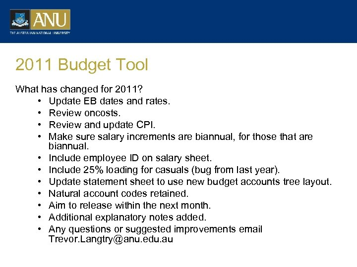 2011 Budget Tool What has changed for 2011? • Update EB dates and rates.