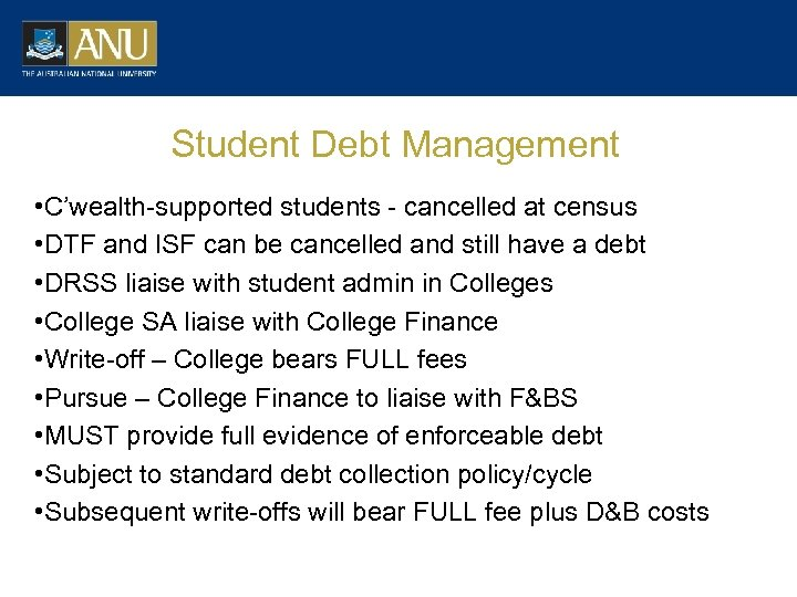 Student Debt Management • C'wealth-supported students - cancelled at census • DTF and ISF