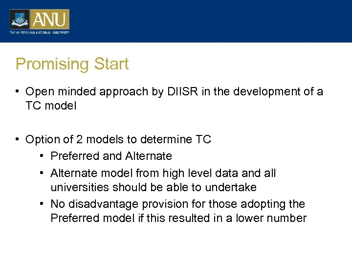 Promising Start • Open minded approach by DIISR in the development of a TC