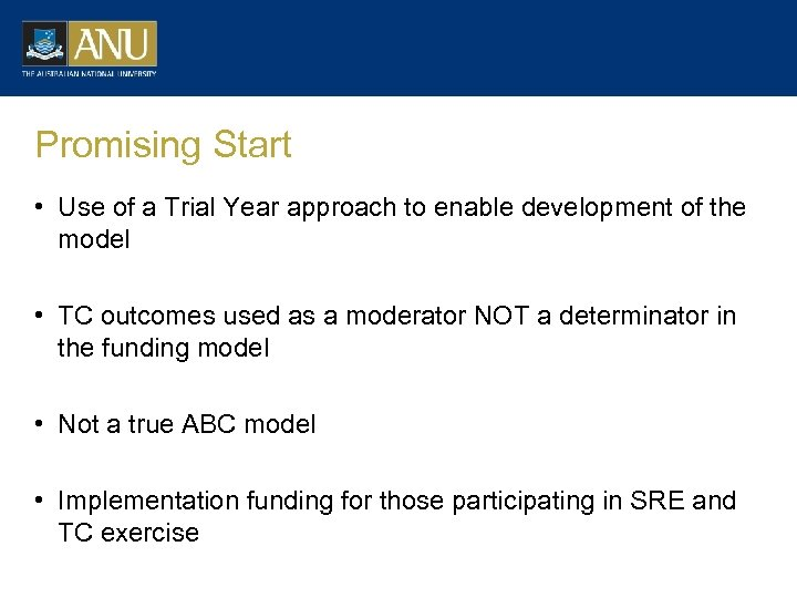Promising Start • Use of a Trial Year approach to enable development of the