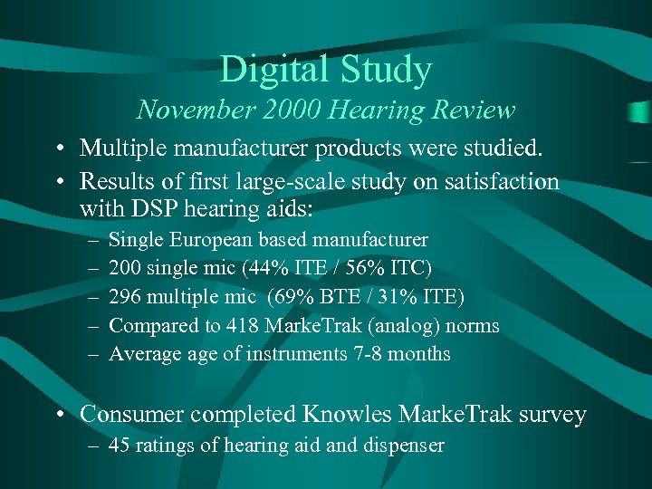 Digital Study November 2000 Hearing Review • Multiple manufacturer products were studied. • Results