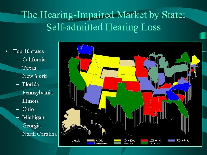 The Hearing-Impaired Market by State: Self-admitted Hearing Loss • Top 10 states – California