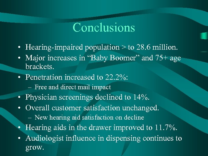 "Conclusions • Hearing-impaired population > to 28. 6 million. • Major increases in ""Baby"
