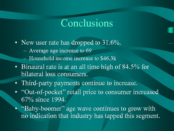 Conclusions • New user rate has dropped to 31. 6%. – Average increase to