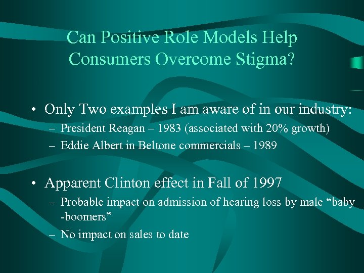 Can Positive Role Models Help Consumers Overcome Stigma? • Only Two examples I am