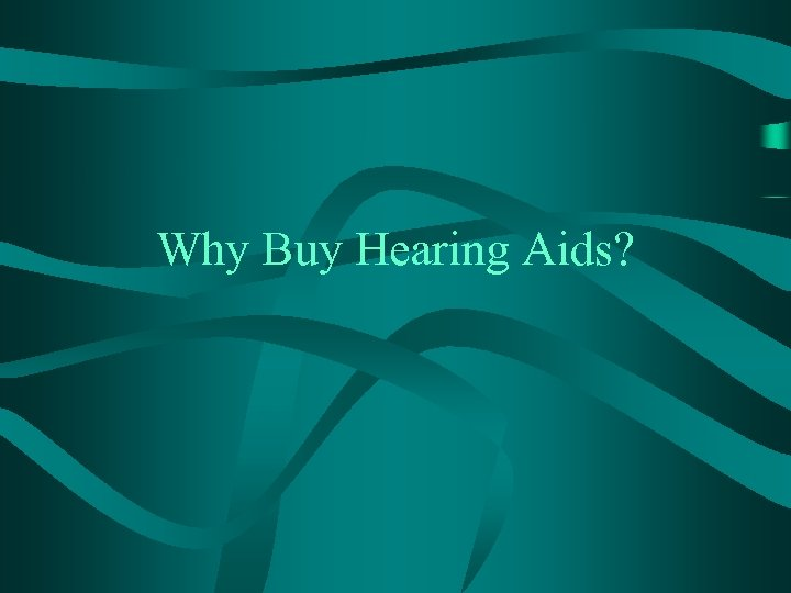 Why Buy Hearing Aids?