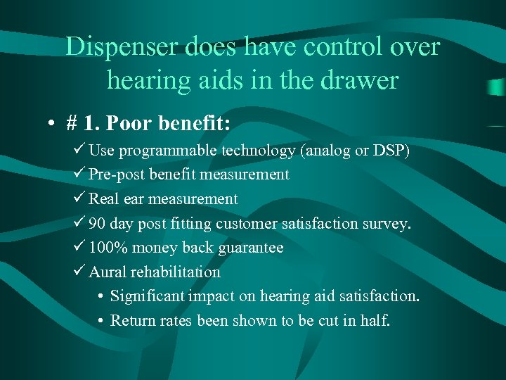 Dispenser does have control over hearing aids in the drawer • # 1. Poor