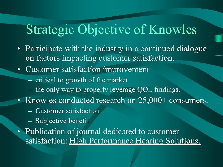 Strategic Objective of Knowles • Participate with the industry in a continued dialogue on
