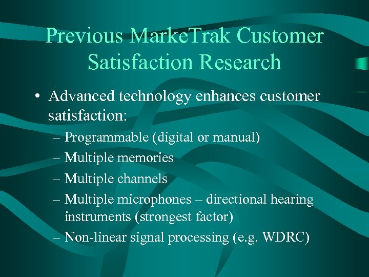 Previous Marke. Trak Customer Satisfaction Research • Advanced technology enhances customer satisfaction: – Programmable