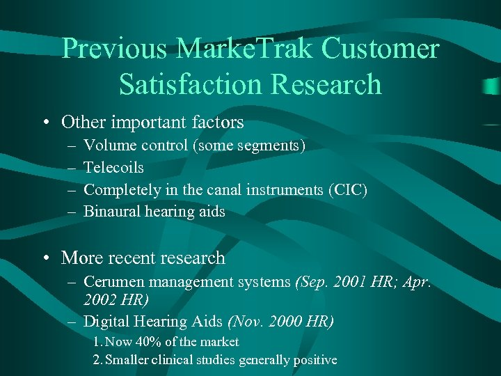 Previous Marke. Trak Customer Satisfaction Research • Other important factors – – Volume control
