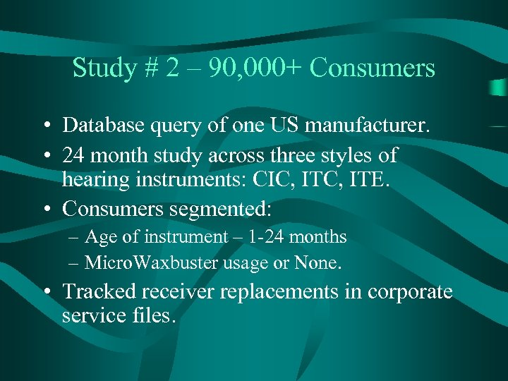 Study # 2 – 90, 000+ Consumers • Database query of one US manufacturer.