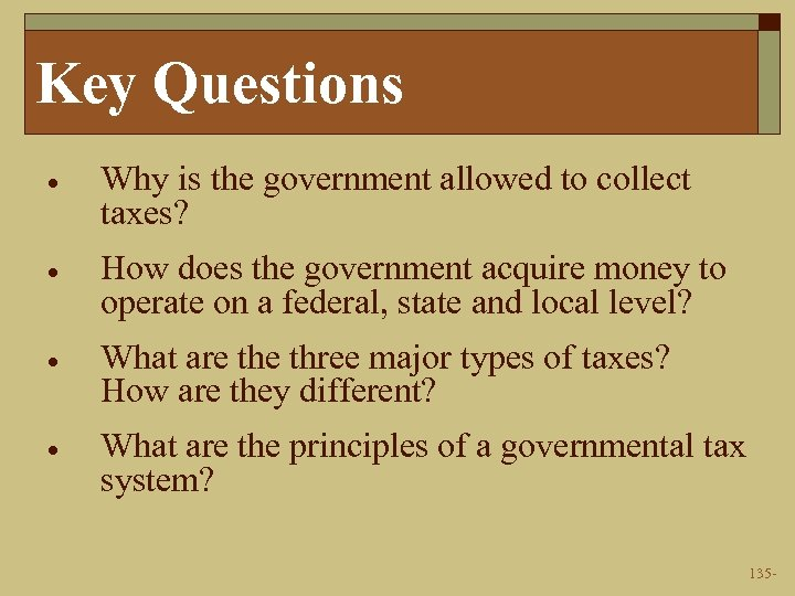 Key Questions · Why is the government allowed to collect taxes? · How does