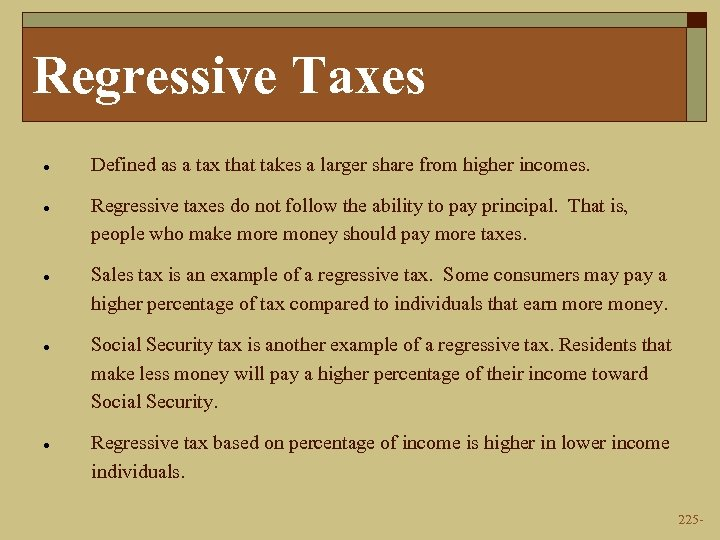 Regressive Taxes · Defined as a tax that takes a larger share from higher