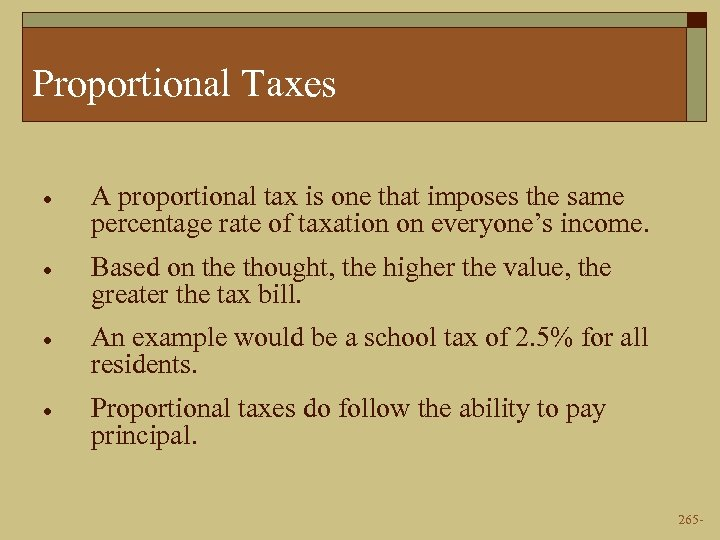 Proportional Taxes · A proportional tax is one that imposes the same percentage rate