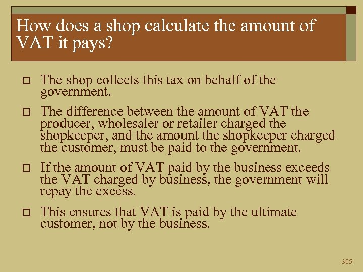 How does a shop calculate the amount of VAT it pays? o o The