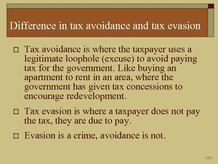 Difference in tax avoidance and tax evasion o Tax avoidance is where the taxpayer