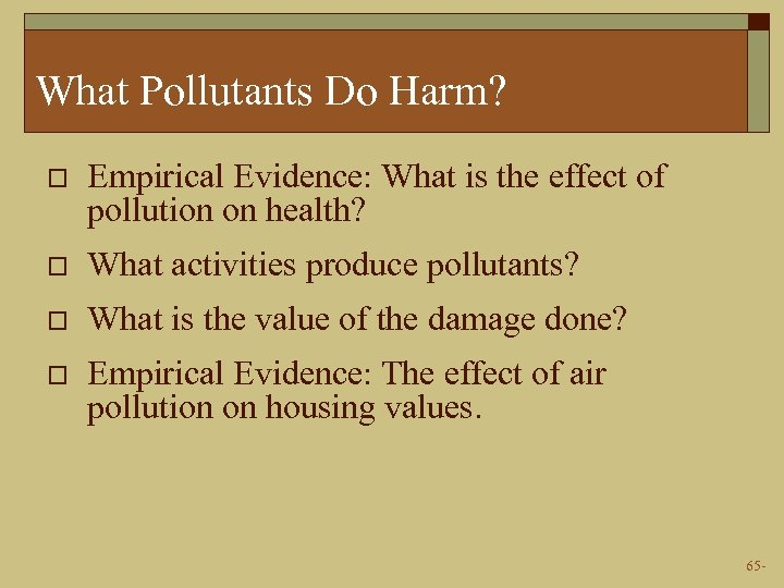 What Pollutants Do Harm? o Empirical Evidence: What is the effect of pollution on