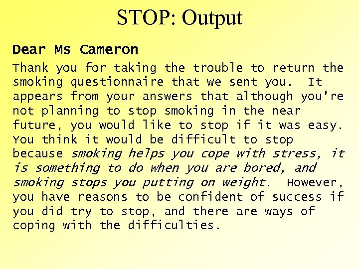 STOP: Output Dear Ms Cameron Thank you for taking the trouble to return the