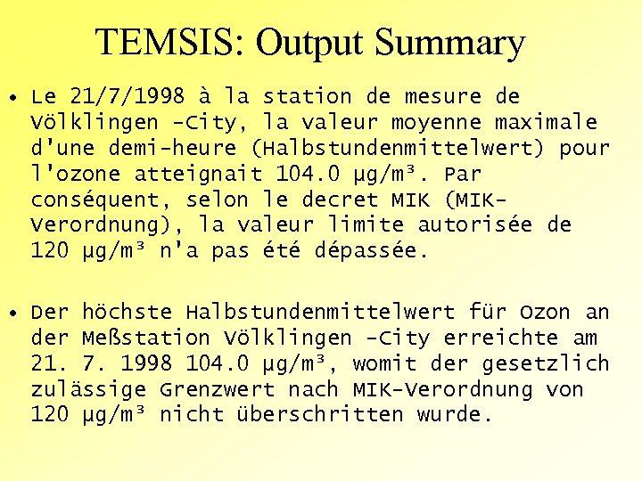 TEMSIS: Output Summary • Le 21/7/1998 à la station de mesure de Völklingen -City,