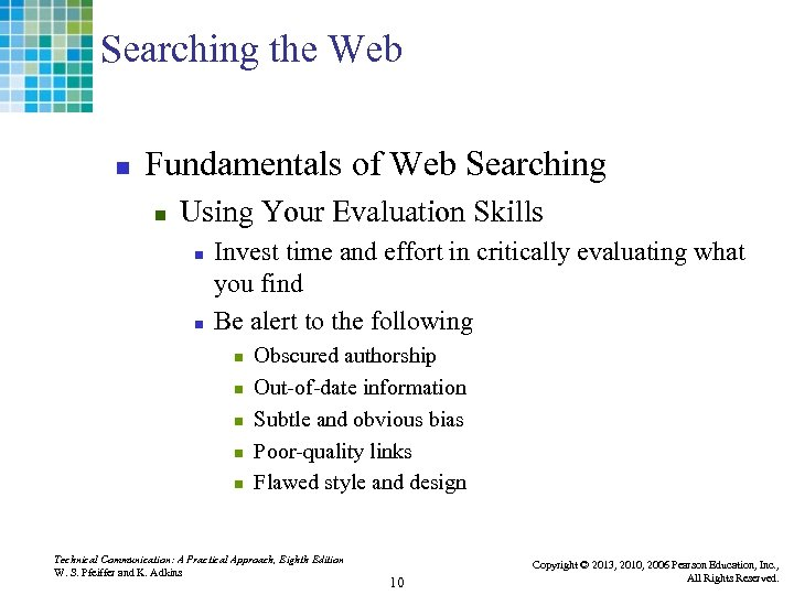 Searching the Web n Fundamentals of Web Searching n Using Your Evaluation Skills n
