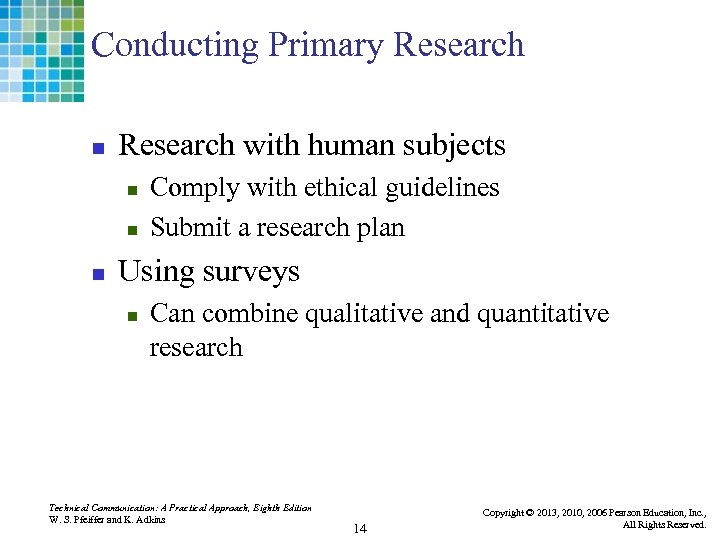 Conducting Primary Research n Research with human subjects n n n Comply with ethical
