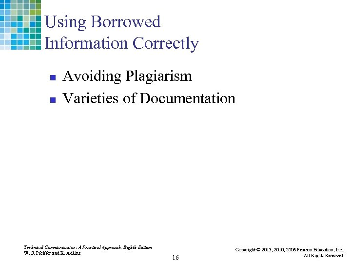 Using Borrowed Information Correctly n n Avoiding Plagiarism Varieties of Documentation Technical Communication: A
