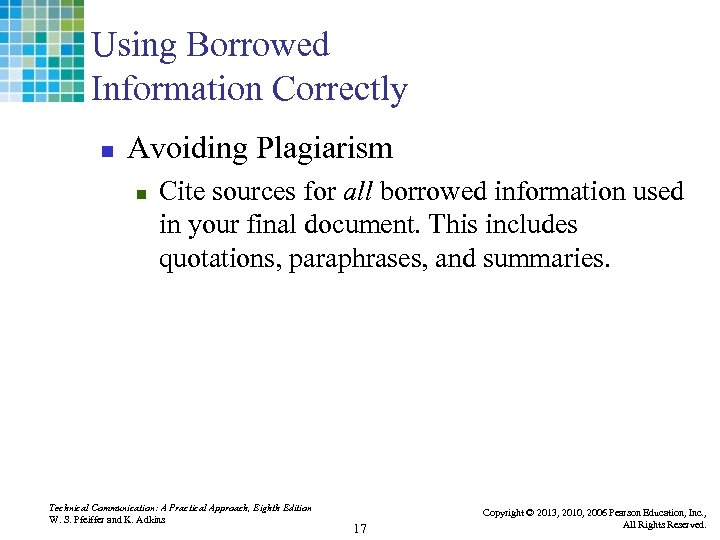 Using Borrowed Information Correctly n Avoiding Plagiarism n Cite sources for all borrowed information