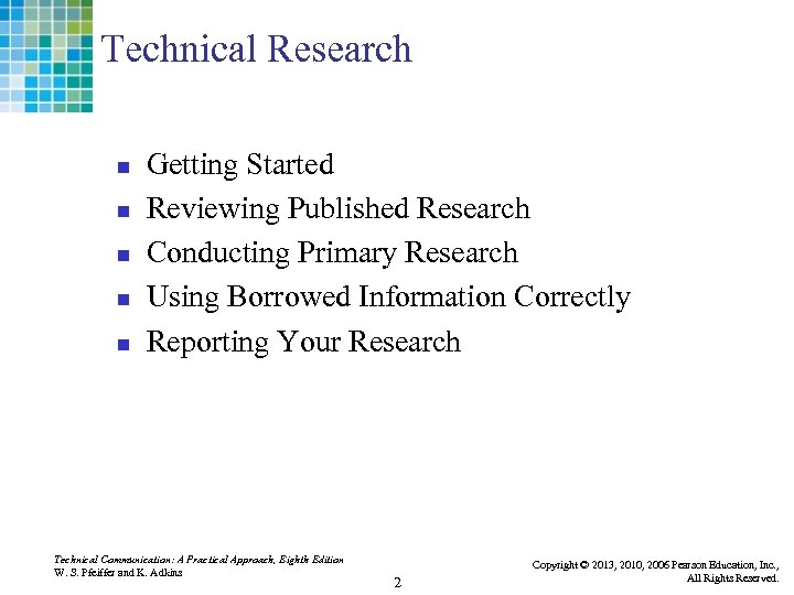 Technical Research n n n Getting Started Reviewing Published Research Conducting Primary Research Using