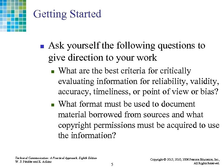 Getting Started n Ask yourself the following questions to give direction to your work
