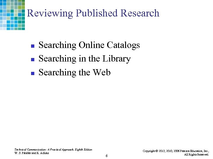Reviewing Published Research n n n Searching Online Catalogs Searching in the Library Searching