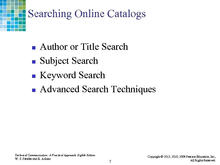 Searching Online Catalogs n n Author or Title Search Subject Search Keyword Search Advanced