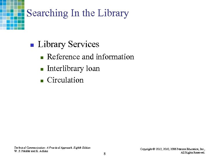 Searching In the Library n Library Services n n n Reference and information Interlibrary
