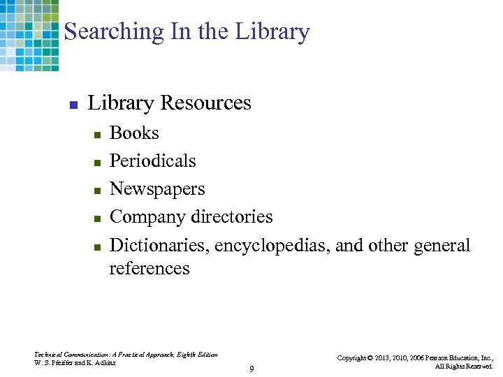 Searching In the Library n Library Resources n n n Books Periodicals Newspapers Company
