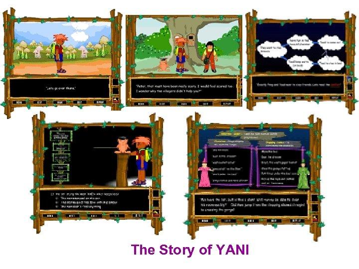 The Story of YANI