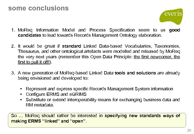 some conclusions 1. Mo. Req Information Model and Process Specification seem to us good