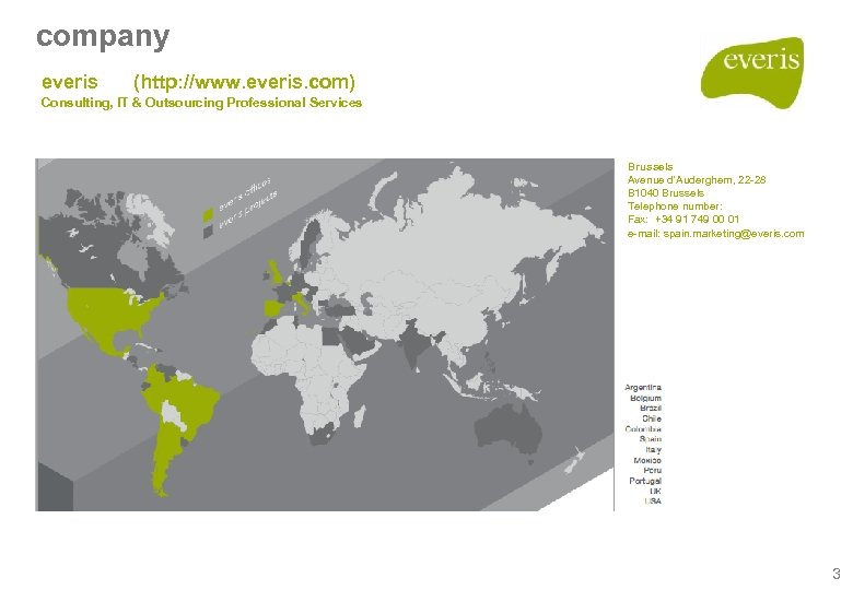 company everis (http: //www. everis. com) Consulting, IT & Outsourcing Professional Services Brussels Avenue