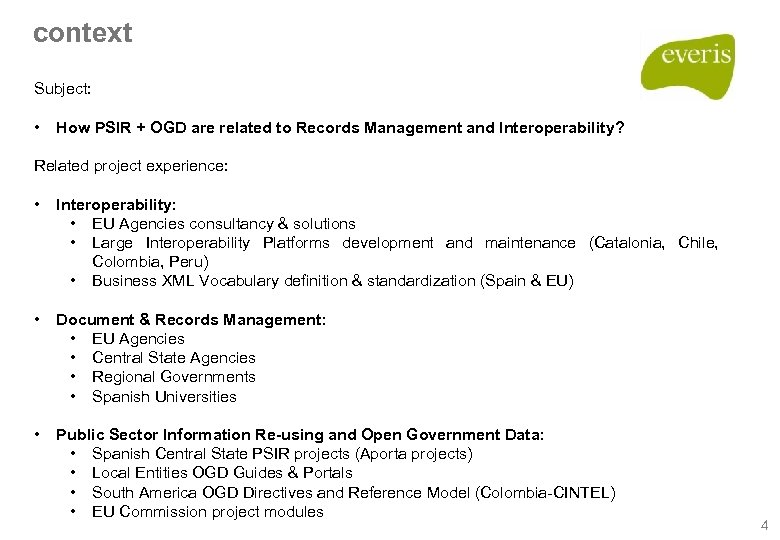 context Subject: • How PSIR + OGD are related to Records Management and Interoperability?