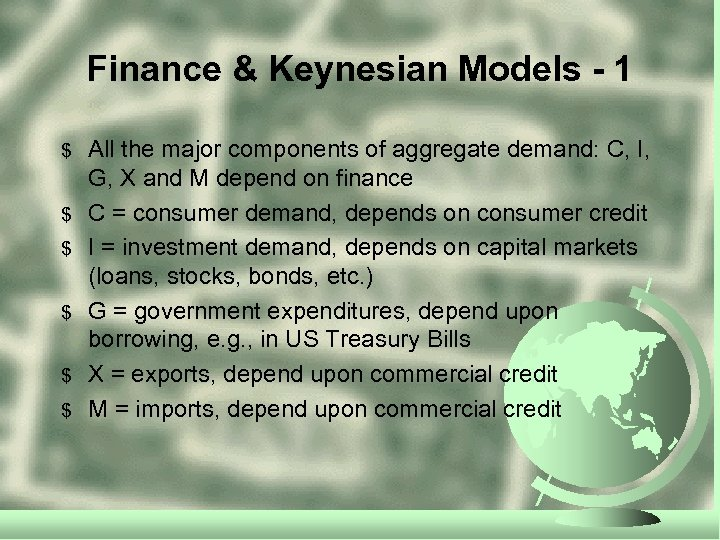Finance & Keynesian Models - 1 $ $ $ All the major components of
